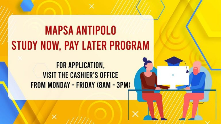 MAPSA ANTIPOLO STUDY NOW, PAY LATER PROGRAM